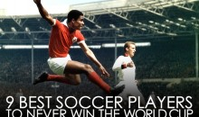 9 Best Soccer Players to Never Win the World Cup