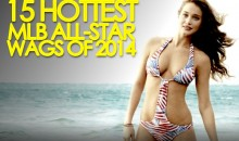 15 Hottest MLB All-Star WAGs of 2014