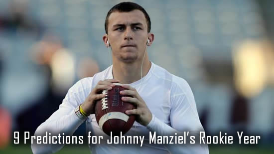 9 Predictions for Johnny Manziel's Rookie Year