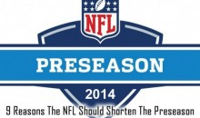 9 Reasons The NFL Should Shorten The Preseason
