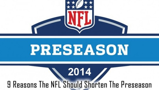 9 Reasons The NFL Should Shorten The Preseason