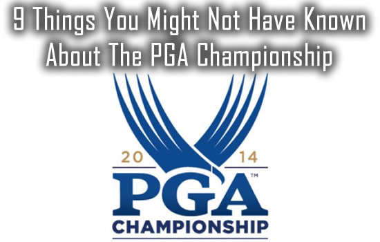 9 Things You Might Not Have Known About The PGA Championship