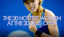 The 20 Hottest Women at the 2014 US Open