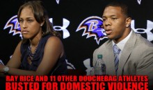 Douchebag Athletes: Ray Rice and 11 Other Accused of Domestic Violence