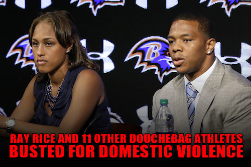 douchebag athletes: Ray Rice cut by Ravens after elevator security video - athletes who beat their wives arrested for domestic violence