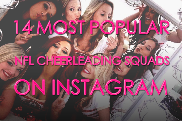 most popular nfl cheerleading squads on instagram