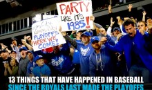 13 Things that Have Happened in Baseball Since the Royals Last Made the Playoffs