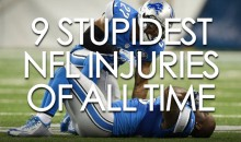 9 Stupidest NFL Injuries of All Time