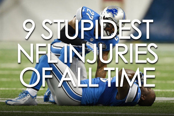 stupidest nfl injuriest of all time (stupid nfl injuries)