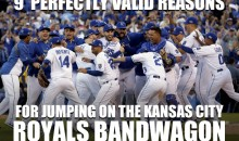 9 Perfectly Valid Reasons for Jumping on the Kansas City Royals Bandwagon