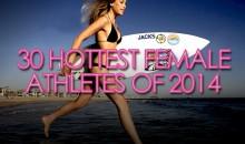 30 Hottest Female Athletes of 2014