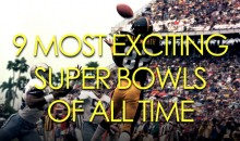 The 9 Most Exciting Super Bowls of All Time