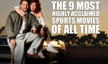 The 9 Most Highly Acclaimed Sports Movies of All Time
