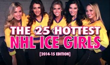 The 25 Hottest NHL Ice Girls [2014-15 Edition]