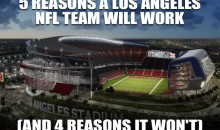 5 Reasons a Los Angeles NFL Team Will Succeed (and 4 Reasons It Won't)