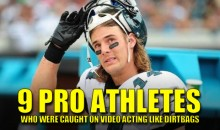 9 Pro Athletes Who Were Caught on Video Acting Like Dirtbags