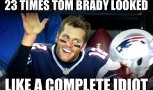 23 Times Tom Brady Looked Like a Complete Idiot