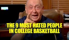 The 9 Most Hated People in College Basketball