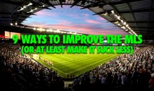 9 Ways to Improve the MLS (or at Least Make It Suck Less)