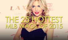 The 25 Hottest MLB WAGs of 2015