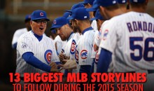 13 Biggest MLB Storylines to Follow During the 2015 Season