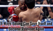 9 Ways Boxing Can Save Itself and Become Relevant Again