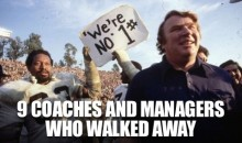 9 Coaches And Managers Who Walked Away