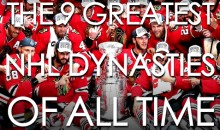 The 9 Greatest NHL Dynasties of All Time
