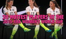 20 Hottest Players at the 2015 FIFA Women's World Cup