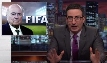 John Oliver FIFA Rant Rips Sepp Blatter and Company to Shreds…Again (Video)