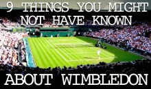 9 Things You Might Not Have Known About Wimbledon