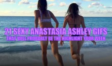 21 Sexy Anastasia Ashley GIFs That Will Make You Day (Video)