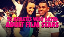 15 Athletes Who Dated Adult Film Stars (Video)