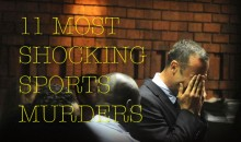 11 Most SHOCKING Sports Murders (Video)