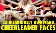 25 Hilariously Awkward Cheerleader Faces  (Video)