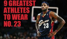 9 Greatest Athletes to Wear No. 23  (Video)