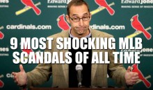 9 Most Shocking MLB Scandals of All Time (Video)