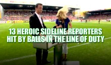 13 Heroic Sideline Reporters Hit by Balls in the Line of Duty (Video)