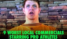 The 9 Worst Local Commercials Starring Pro Athletes (Video)