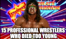 15 Professional Wrestlers Who Died Too Young (Video)
