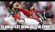 15 Greatest Rivalries In Sports (Video)