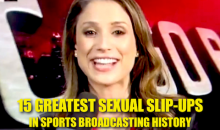 The 13 Greatest Sexual Slip-Ups In Sports Broadcasting History (Video)