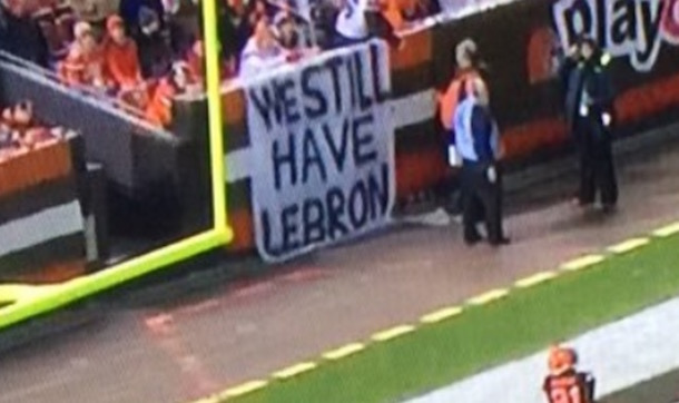 Browns fan Sign - We Still Have LeBron 2