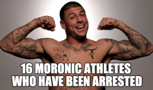 16 Moronic Athletes Who Have Been Arrested (Video)