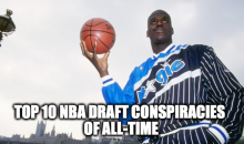 Top 10 NBA Draft Conspiracies Of All-Time (Video)