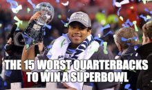 The 15 Worst Quarterbacks To Win A Superbowl (Video)