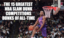 The 15 Greatest NBA Slam Dunk Competition Dunks Of All-Time (Video)