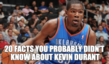 20 Facts You Probably Didn't Know About Kevin Durant (Video)