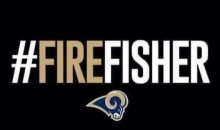 After One Game, Los Angeles Rams Fans Start 'Fire Fisher' Campaign