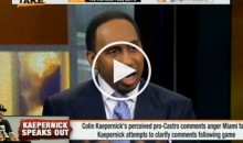 Stephen A. Smith Goes OFF On Colin Kaepernick For His Pro-Fidel Castro Comments (Video)